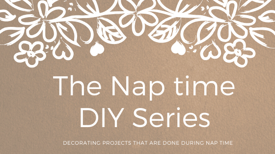 Nap Time DIY Series